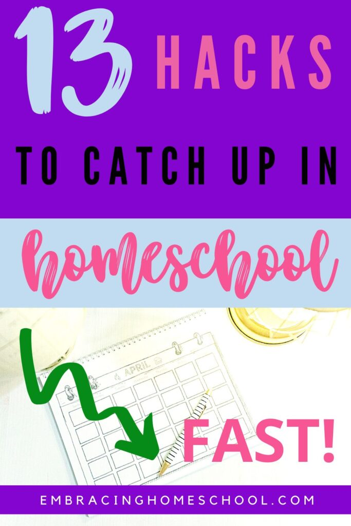 how to catch up in homeschool fast